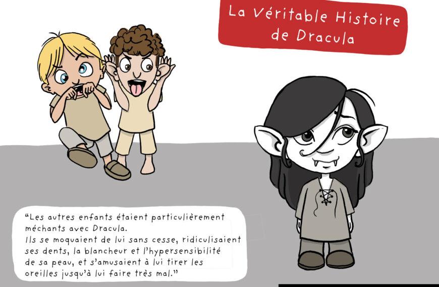 La véritable histoire de Dracula, ou comment le harcèlement peut te marquer à vie