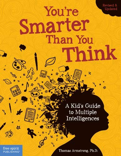 You're smarter than you think by Thomas Armstrong Ph. D.
